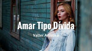 Valter Artístico - Amar Tipo Dívida - Kizomba 2017