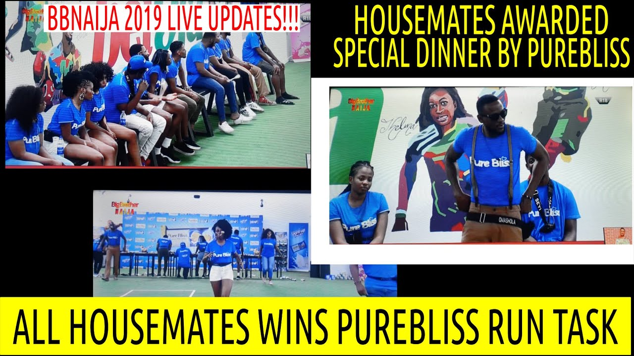 BBNaija 2019 LIVE UPDATES | ALL HOUSEMATES WINS PUREBLISS TASK|THEY ARE REWARDED WITH SPECIAL DINNER
