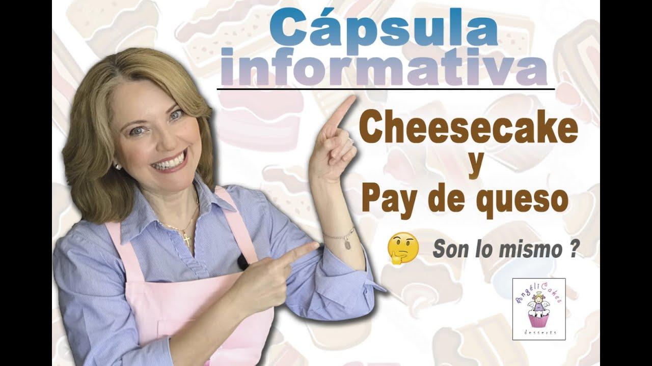 Cheesecake Y Pay De Queso Son Lo Mismo Cuáles Son Las Diferencias Angelicakes Desserts Youtube