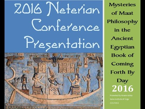 2016 Neterian Conference Wisdom of Maat Philosophy by Dr. Mu