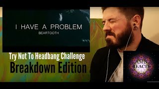 Try Not To Headbang Challenge (Breakdown) (Reaction)