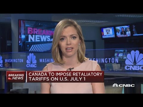 Canada To Impose Retaliatory Tariffs On US July 1