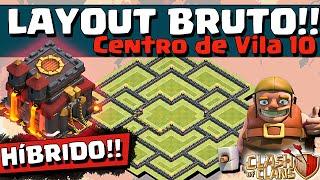 LAYOUT BRUTO HÍBRIDO CV 10 e DICAS de DEFESA - CV10 - Clash of Clans