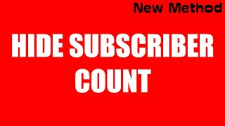 How to Hide Your YouTube Subscriber Count in 2020 New Method