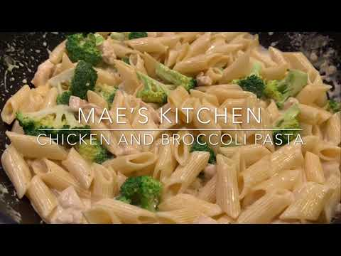 CHICKEN AND BROCCOLI PASTA ||MAE'S KITCHEN