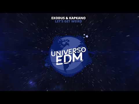[Electro House] Exodus & Kapkano - Let's Get Weird