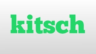 kitsch meaning and pronunciation