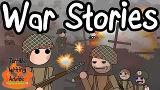 WAR STORIES - Terrible Writing Advice