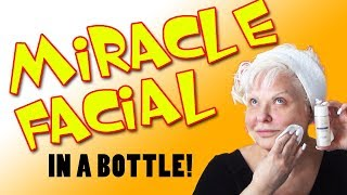 THE MIRACLE FACIAL (IN A BOTTLE!)
