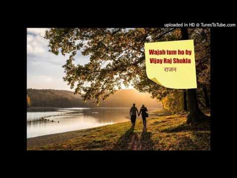 Wajah Tum Ho by Vijay Raj Shukla Karaoke Cover