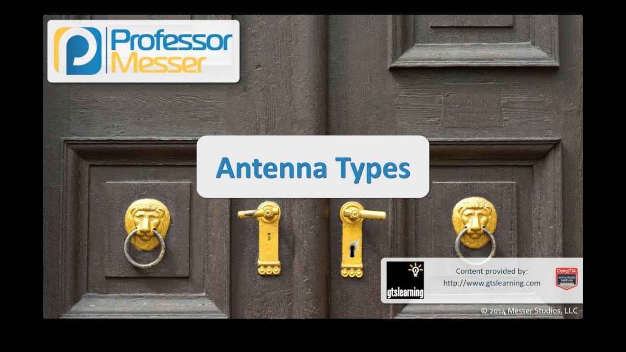 Antenna Types - CompTIA Security+ SY0-401: 1.5