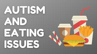 Autism: Eating Problems and their causes