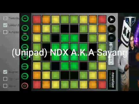 (Unipad) NDX A.K.A Sayang