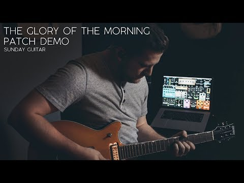 The Glory of The Morning - Sunday Guitar Mainstage Demo