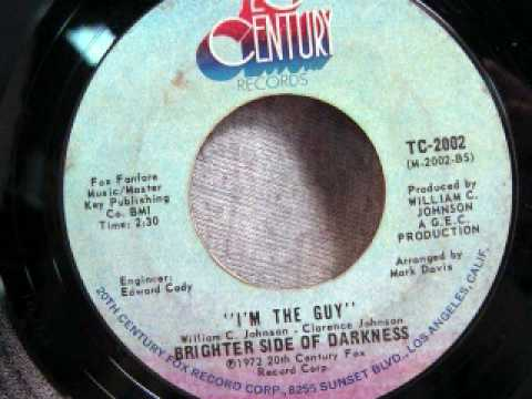 Brighter Side Of Darkness - I'm The Guy
