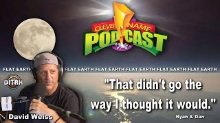 Flat Earth Dave - Clever Name Podcast #249