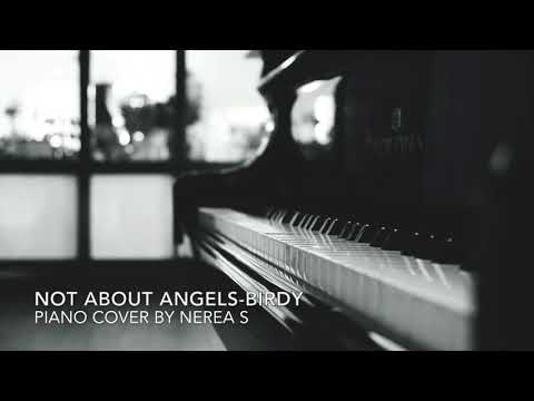 NOT ABOUT ANGELS- BIRDY (PIANO COVER BY NEREA S)