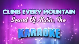 Climb Every Mountain - Sound Of Music, The (Karaoke version with Lyrics)