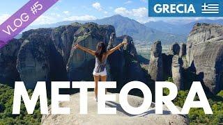 METEORA - VLOG #5 - GRECIA