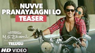 nuvve Pranayaagni Lo Video Teaser || M.S.Dhoni - Telugu || Sushant Singh Rajput, Kiara Advani
