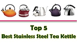 Best Tea Kettle | Top 5 Best Stainless Steel Tea Kettles