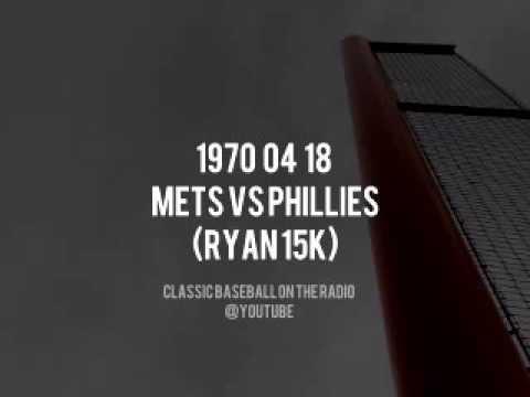 1970 04 18 Mets vs Phillies Nolan Ryan 15 Strikeouts Radio Broadcast