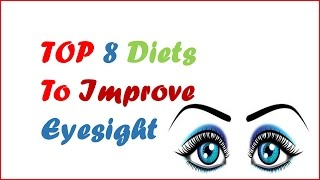 How to Improve Eyesight Naturally | Top 8 Diets to Improve Vision