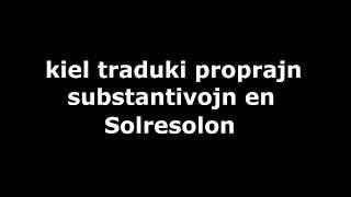 kiel traduki proprajn substantivojn en Solresolo