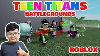 TEEN TITANS Battlegrounds Gameplay (ROBLOX)