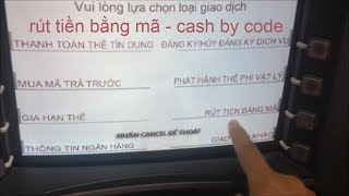 rút tiền không cần thẻ/ rút bằng mã /cash by code tại atm agribank