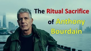 Anthony Bourdain Ritually Sacrificed by the Satanic Mainstream Media