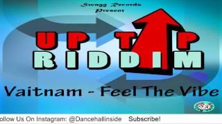 Vaitnam - Feel The Vibe [Uptop Riddim] - July 2016