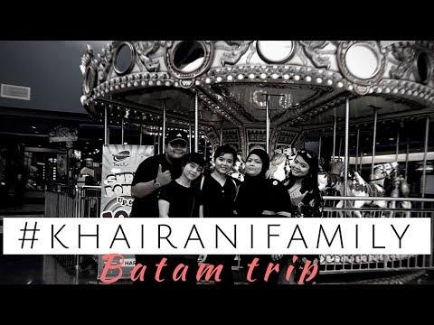 Batam Trip | #khairanifamily