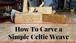How To Carve a Simple Celtic Weave