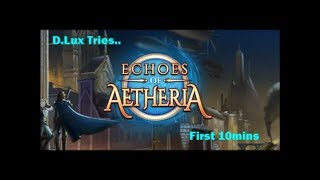 D.Lux Tries....Echoes of Aetheria (2016/PC):First 10mins.