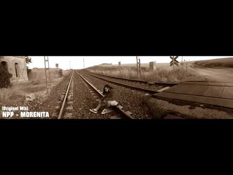 NPP - Morenita (Original Mix)