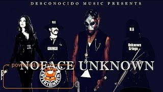 Noface Unknown - Unknown Gringo (Raw) March 2017