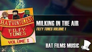♫ Hat Films - Milking In The Air