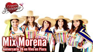 Corazón Serrano - Mix Morena  Aniversario 26  En Piura