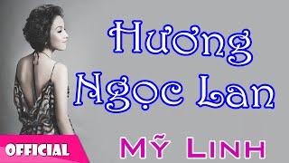 Hương Ngọc Lan - Mỹ Linh [Official HD]