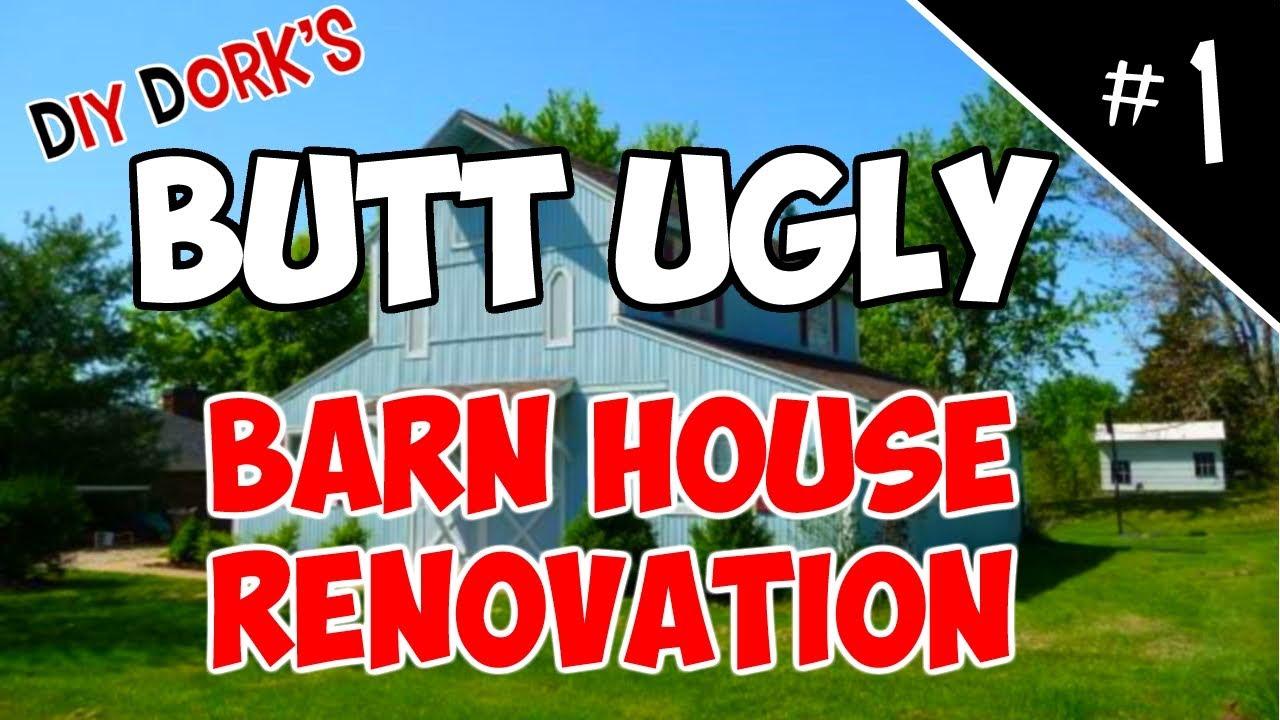 Butt Ugly Barn House Renovation 1 Youtube
