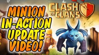 Clash of Clans - THE MINION GAMEPLAY + UPDATE NEWS!!!