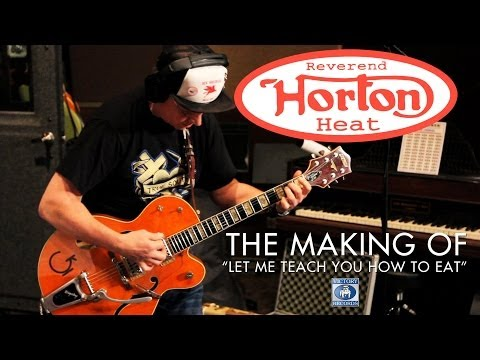 Reverend Horton Heat - Making Of Rev: Let Me Teach You How To Eat [GUITAR WORLD EXCLUSIVE]