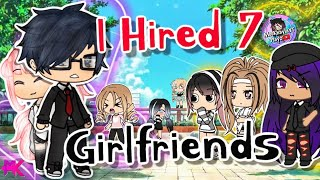 I Hired Seven Girlfriends | Gacha Life Mini Movie