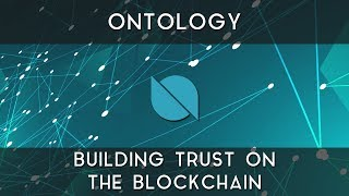 Ontology | Building trust on the blockchain