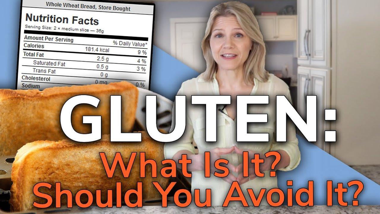 Gluten: What Is It? Should You Avoid It?