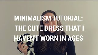 Minimalism Tutorial 1: The Cute Dress That I Haven