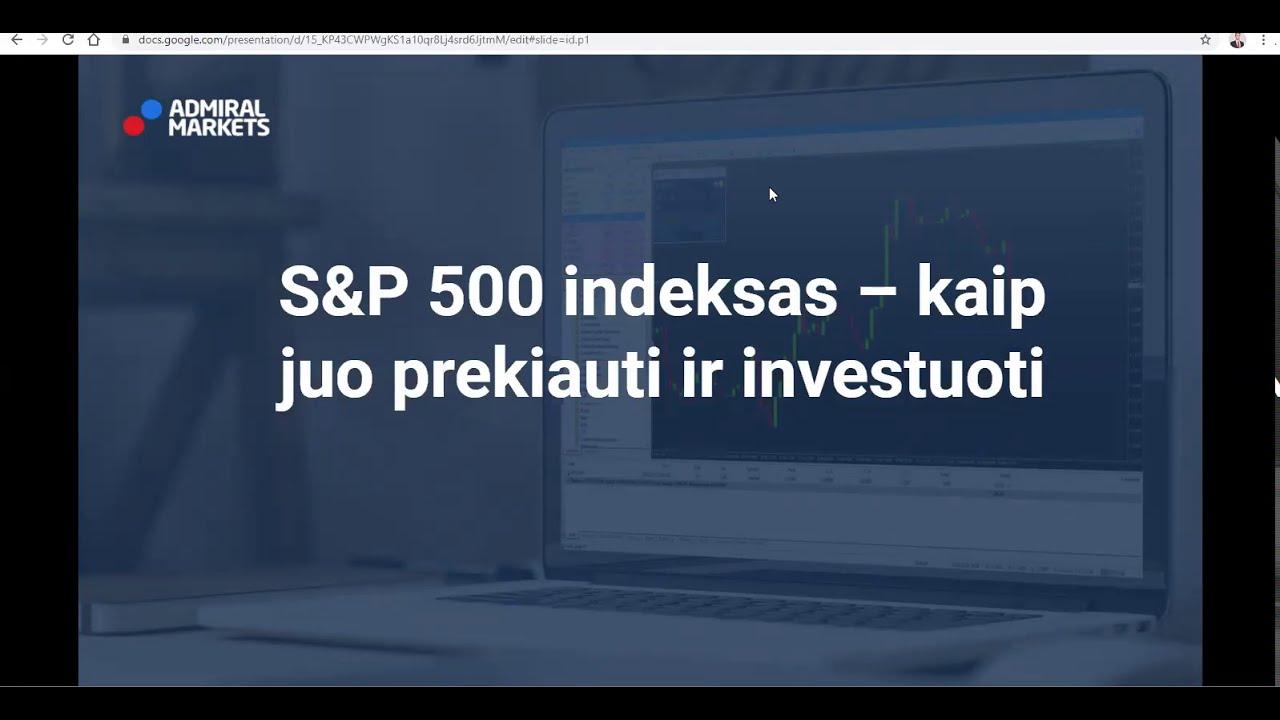 S&P 500 indeksas – kaip juo prekiauti ir investuoti
