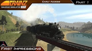 First Impressions (Part 1) | Trainz Railroad Simulator 2019 | Early Access