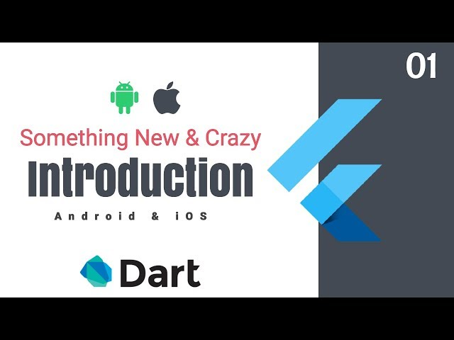 Google's Flutter Tutorials  | 1 - Introduction | Something New & Crazy | Android & iOS | Dart